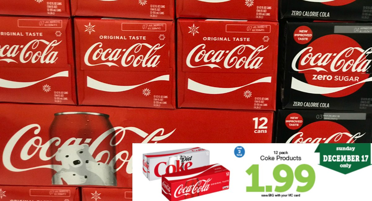 E Vic Special Today Only Coca Cola 12 Packs 1 99 The